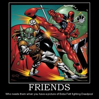Main friends battle boba fett deadpool demotivational poster 1236462913