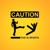 Main caution this is sparta